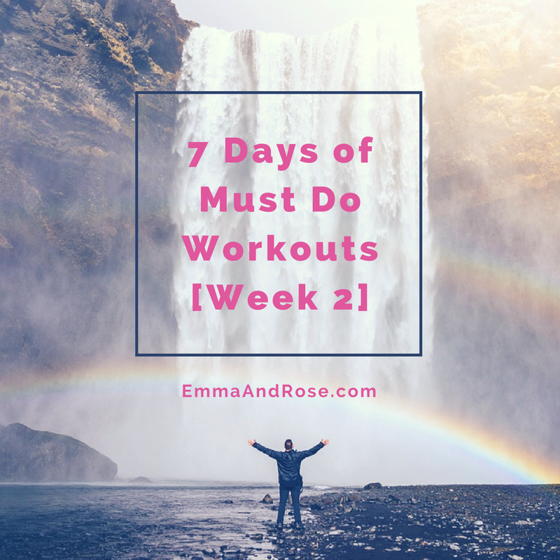 7 Days of Must Do Workouts - Week 2