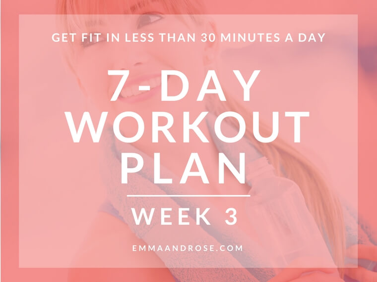 7-Day Workout Plan Of Quick Exercises To Get Fit – Week 3