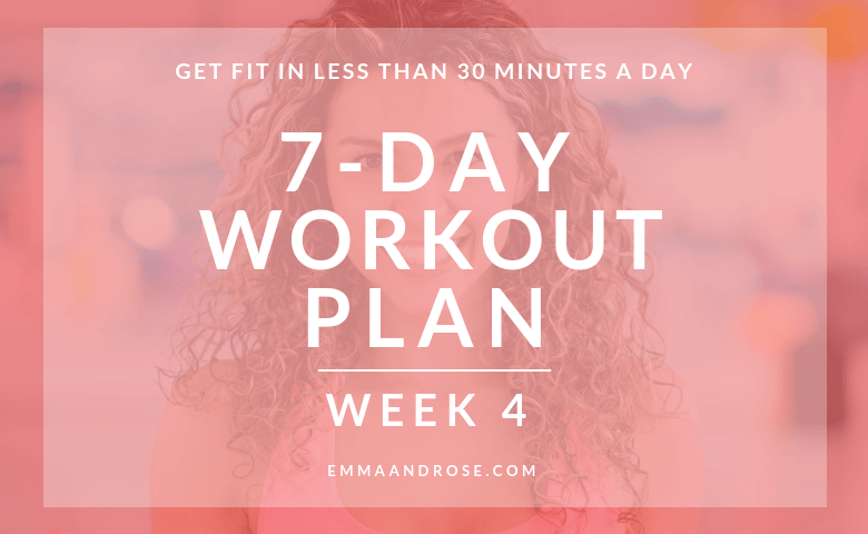 7-Day Workout Plan Of Quick Exercises To Get Fit – Week 4