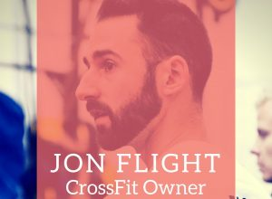 An Interview with Jon Flight, CrossFit Owner