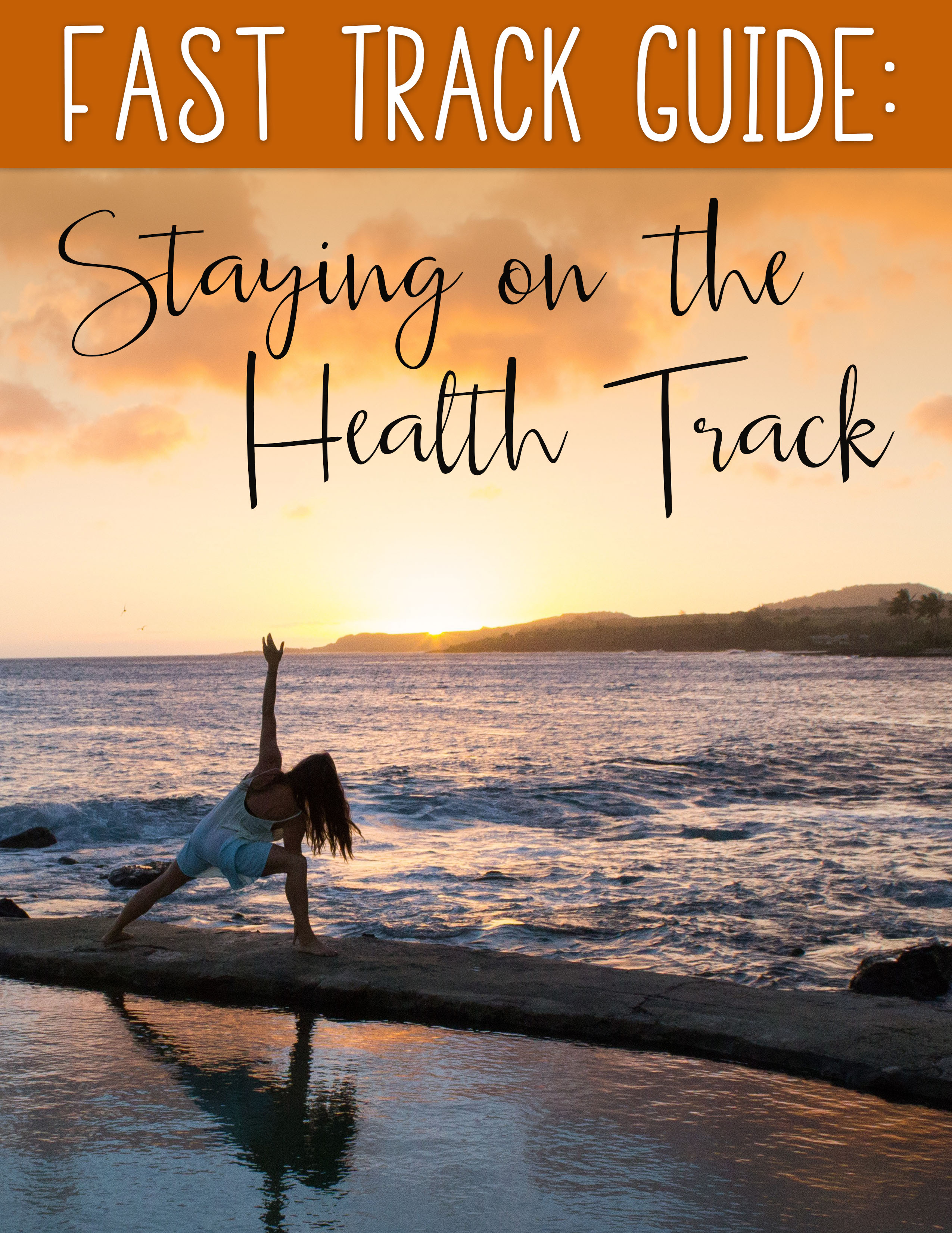 Fast Track Guide Staying on the Health Track-E
