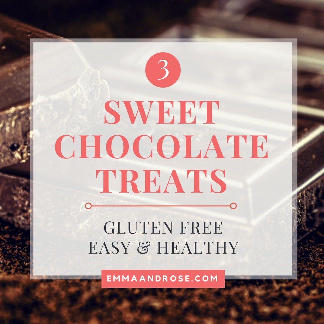 3 Sweet Chocolate Treats – Gluten Free, Easy and Healthy