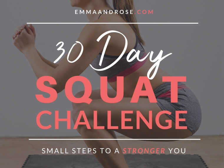 30 Day Squat Challenge – Small Steps To A Stronger You