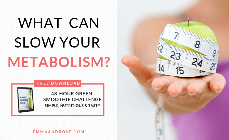 What Can Slow Your Metabolism?