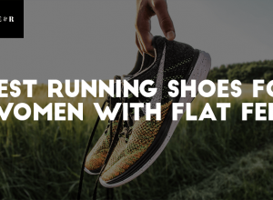 TOP 15 Best Running Shoes for Women with Flat Feet Reviewed 2019