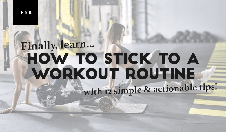 how to stick to a workout routine