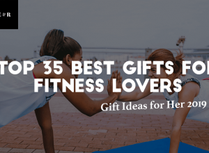 TOP 35 Best Gifts for Fitness Lovers – Great Gift Ideas for Her 2019