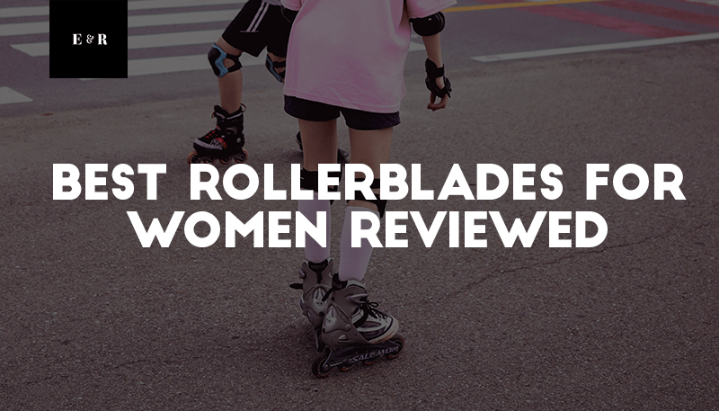 1f267477052 TOP 13 Best Rollerblades For Women Reviewed 2019 & What to Know!