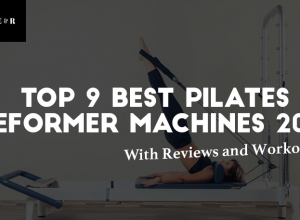 TOP 9 Best Pilates Reformer Machines for Home Use Reviewed 2019