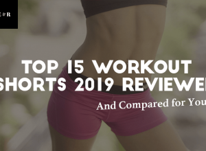 TOP 15 Best Women's Workout Shorts Reviewed 2019 & Compared For You