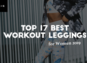 TOP 17 Best Workout Leggings for Women Reviewed 2019 + Quick Guide