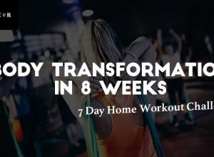 7 Day Home Workout Challenge: Complete Body Transformation in 8 Weeks