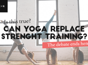 Can Yoga Replace Strength Training – The Debate Ends Here!