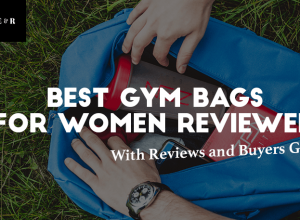 TOP 17 Best Gym Bags for Women Reviewed 2019 with Buyers Guide