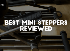 Top 9 Best Mini Steppers Reviewed 2019 – Burn Fat at Home!