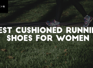 Top 15 Best Cushioned Running Shoes for Women Reviewed 2019