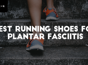 Top 13 Best Women's Running Shoes for Plantar Fasciitis Reviewed 2019
