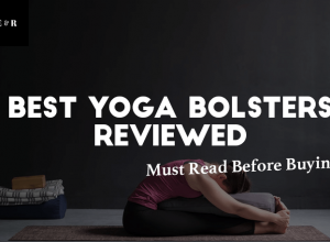 TOP 9 Best Yoga Bolsters Reviewed 2019  – Must Read Before Buying